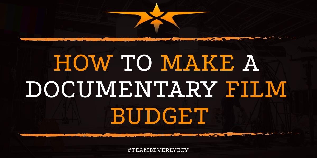How to Make a Documentary Film Budget