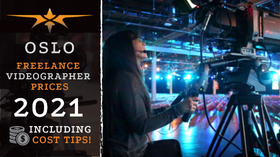 Oslo Freelance Videographer prices in 2021
