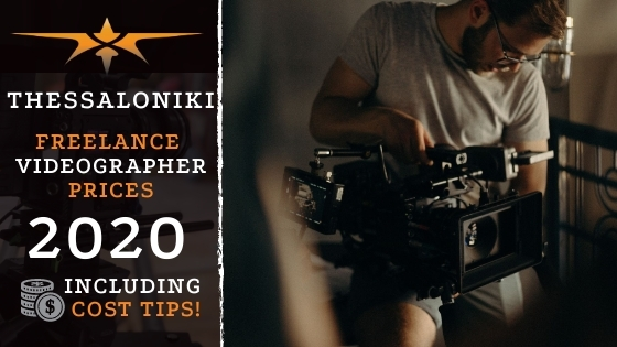 Thessaloniki Freelance Videographer Prices in 2020