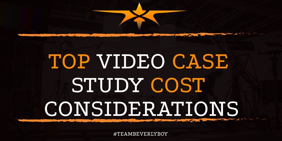 Top Video Case Study Cost Considerations