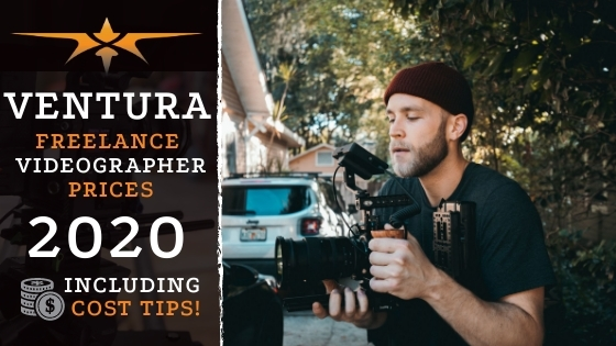 Ventura Freelance Videographer Prices in 2020