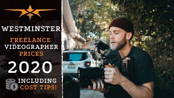 Westminster Freelance Videographer Prices in 2020