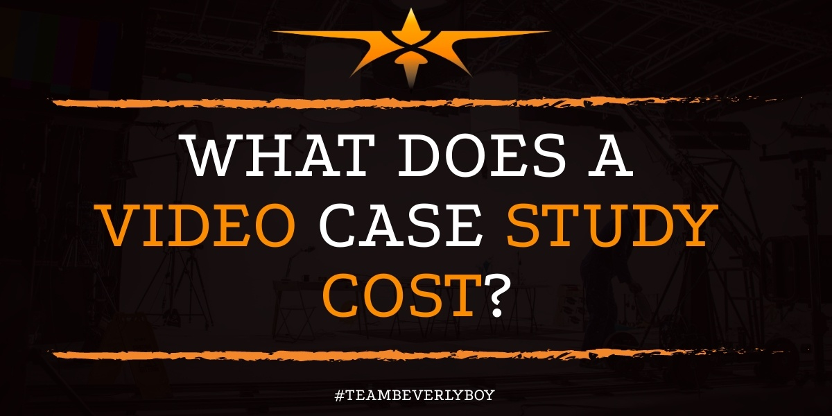 What Does a Video Case Study Cost?