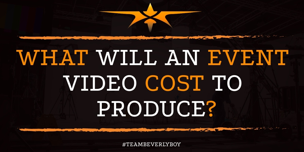 What Will an Event Video Cost to Produce