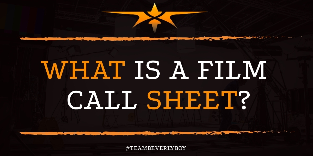 What is a Film Call Sheet?