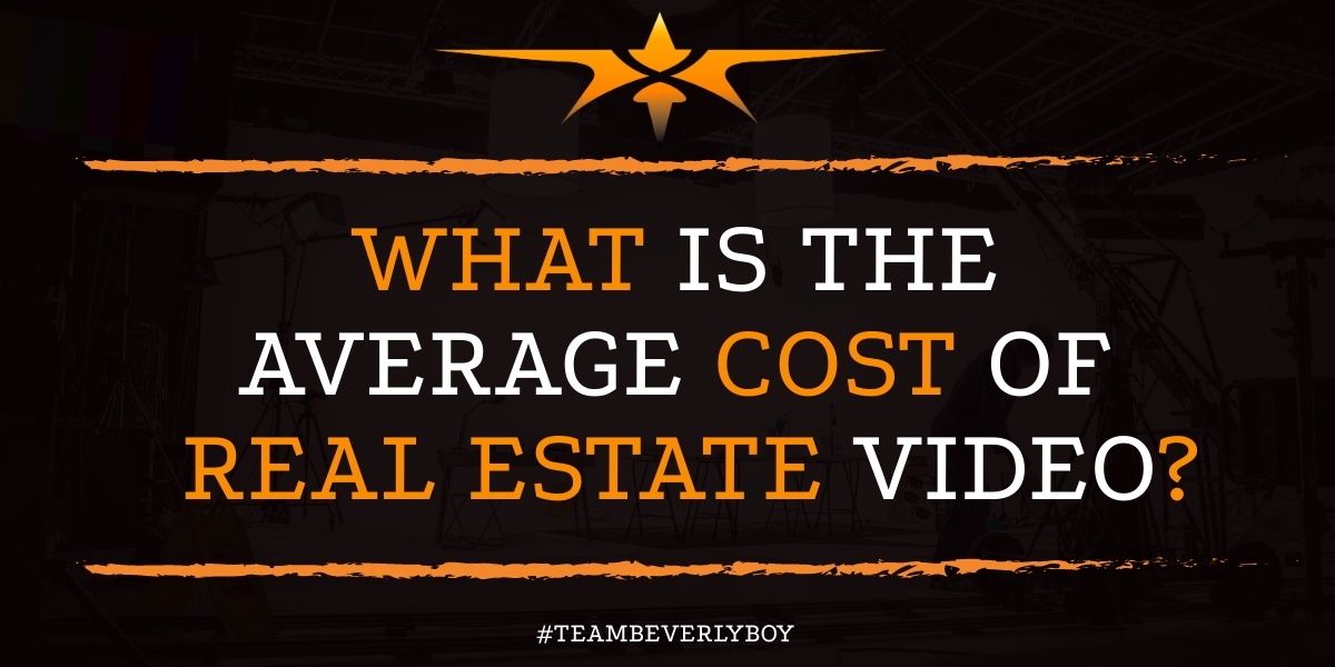 What is the Average Cost of Real Estate Video