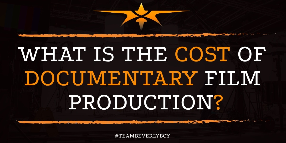 What is the Cost of Documentary Film Production