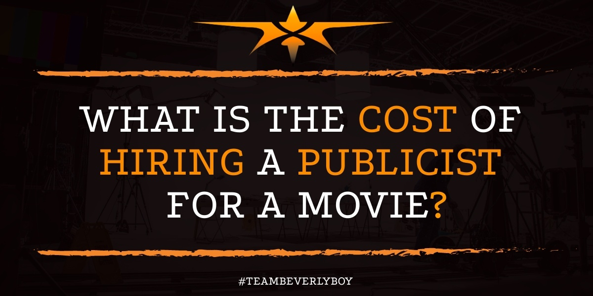 What is the Cost of Hiring a Publicist for a Movie