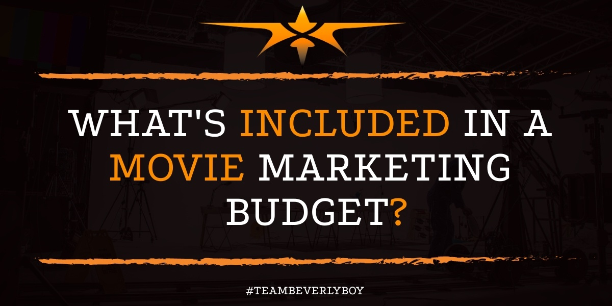 What's Included in a Movie Marketing Budget