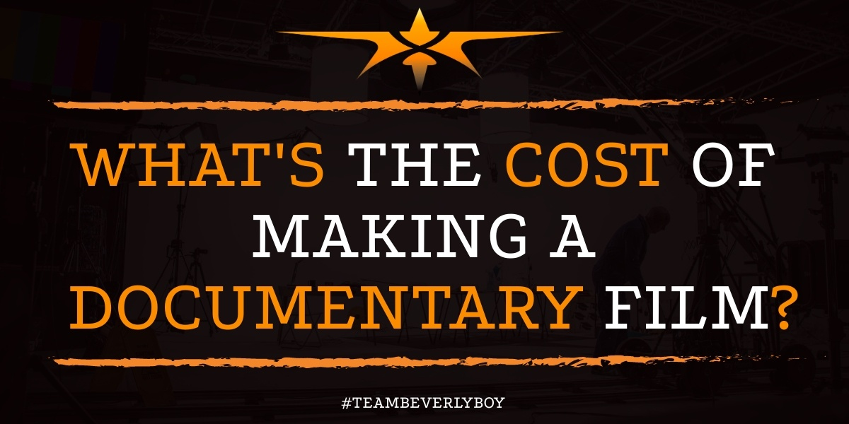 What's the Cost of Making a Documentary Film?