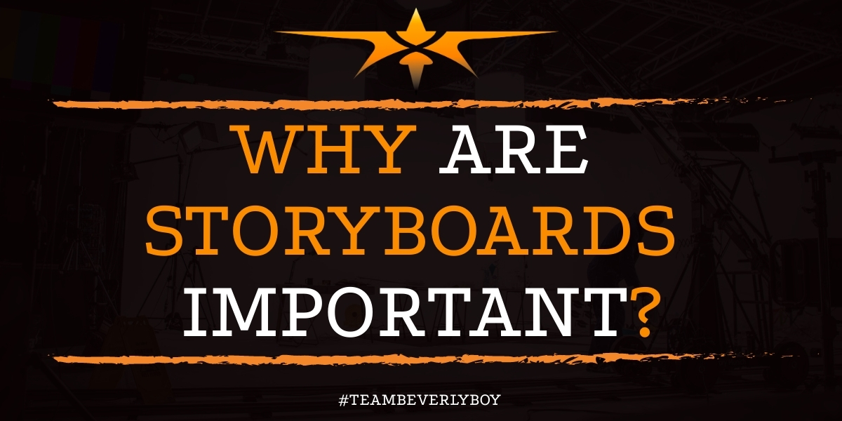 Why Are Storyboards Important?
