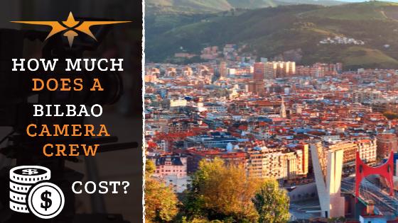 Bilbao camera crew costs