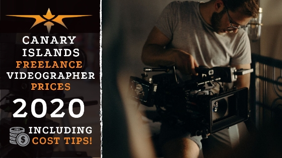 Canary Islands Freelance Videographer Prices in 2020