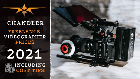 Chandler Freelance Videographer Prices in 2021