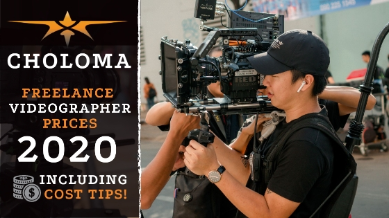 Choloma Freelance Videographer Prices in 2020