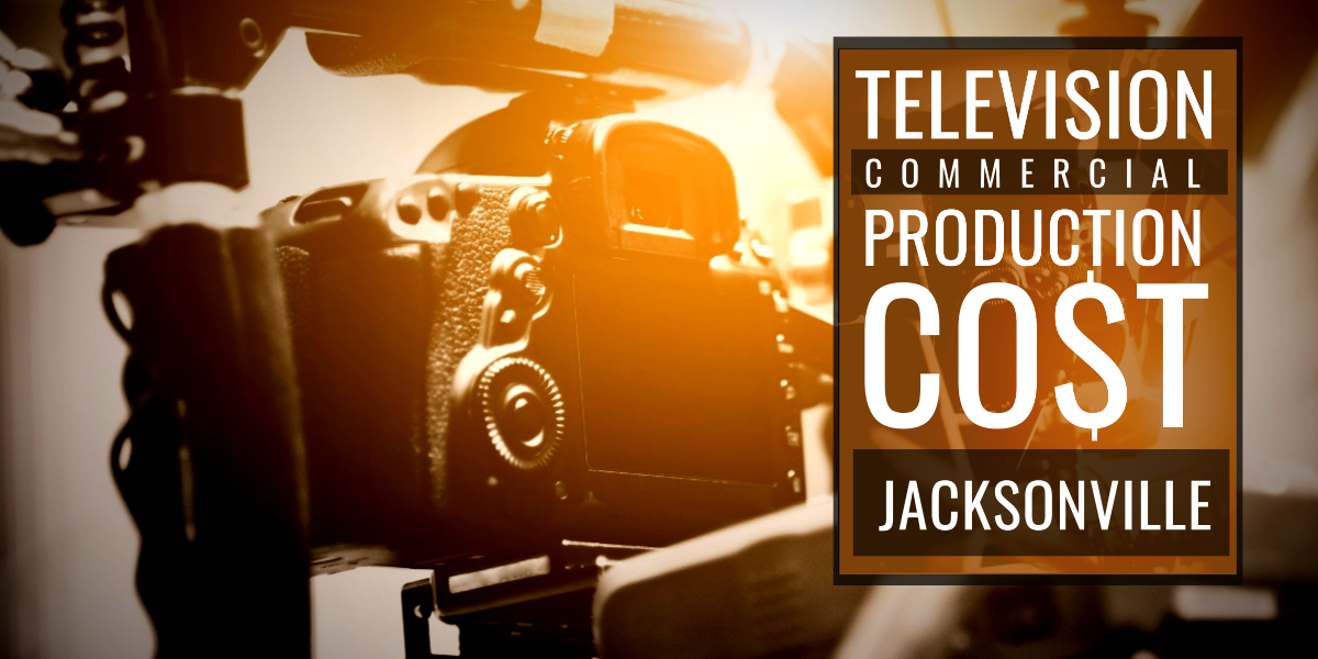 Cost to produce a commercial in Jacksonville