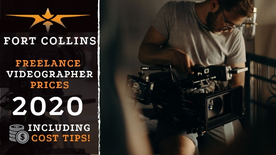 Fort Collins Freelance Videographer Prices in 2020