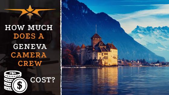 Geneva camera crew costs