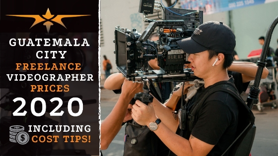 Guatemala City Freelance Videographer Prices in 2020
