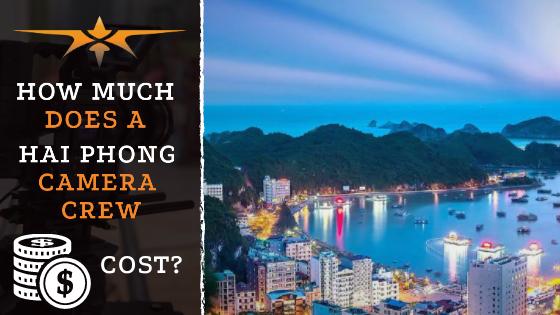 Hai Phong camera crew costs