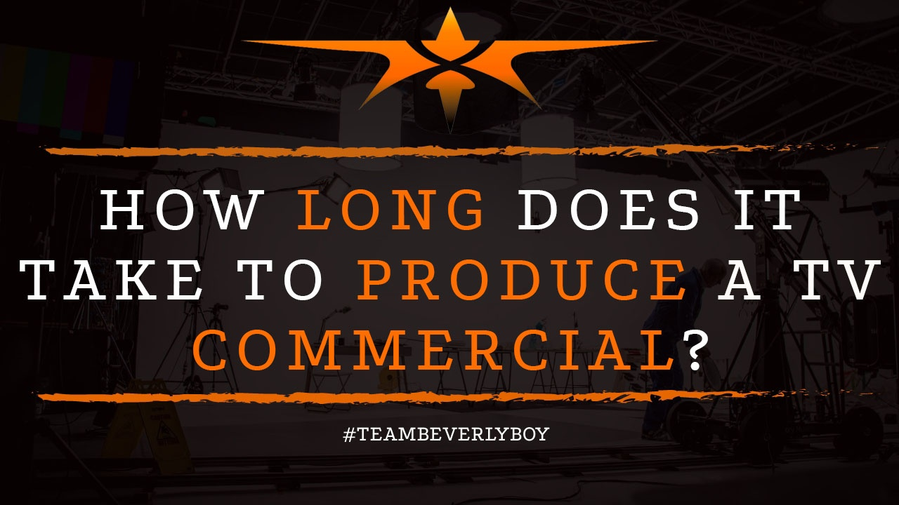 How Long Does it Take to Produce a TV Commercial?