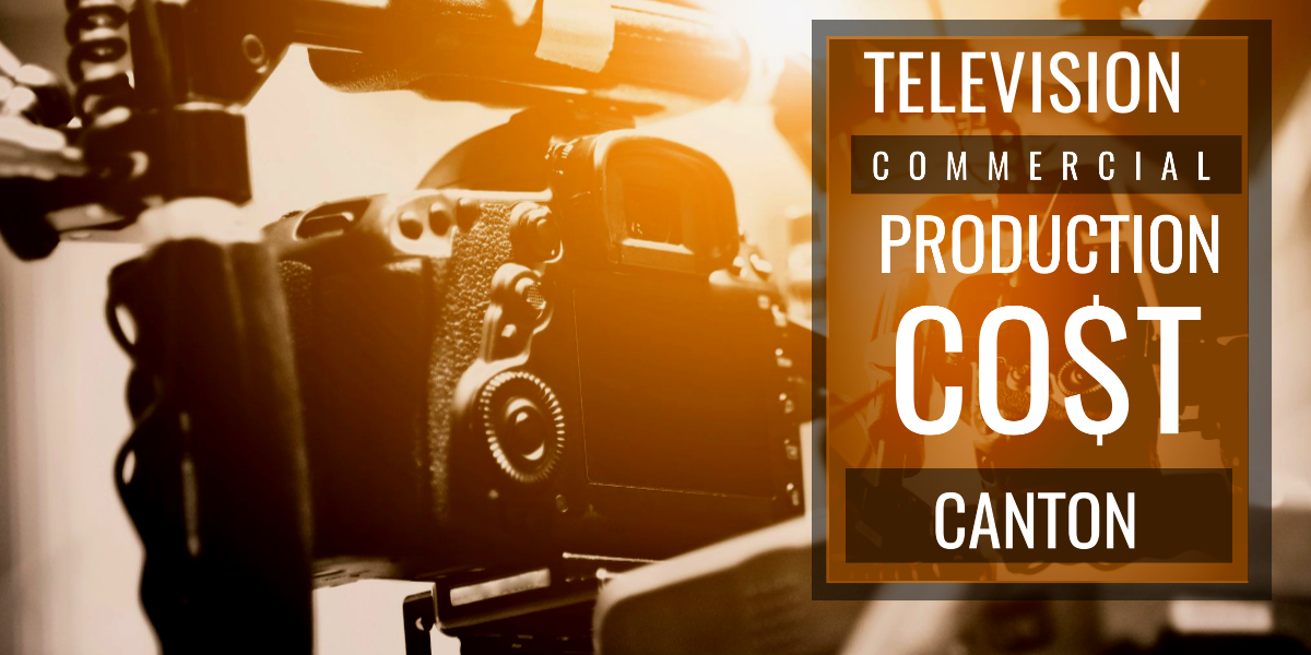 How much does it cost to produce a commercial in Canton