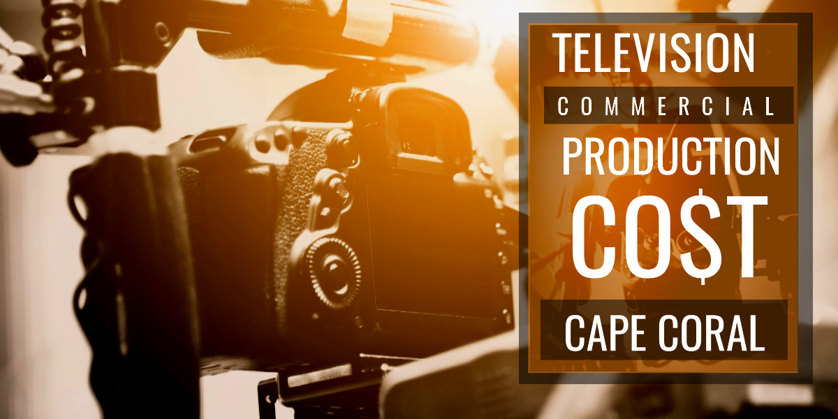 How much does it cost to produce a commercial in Cape Coral-