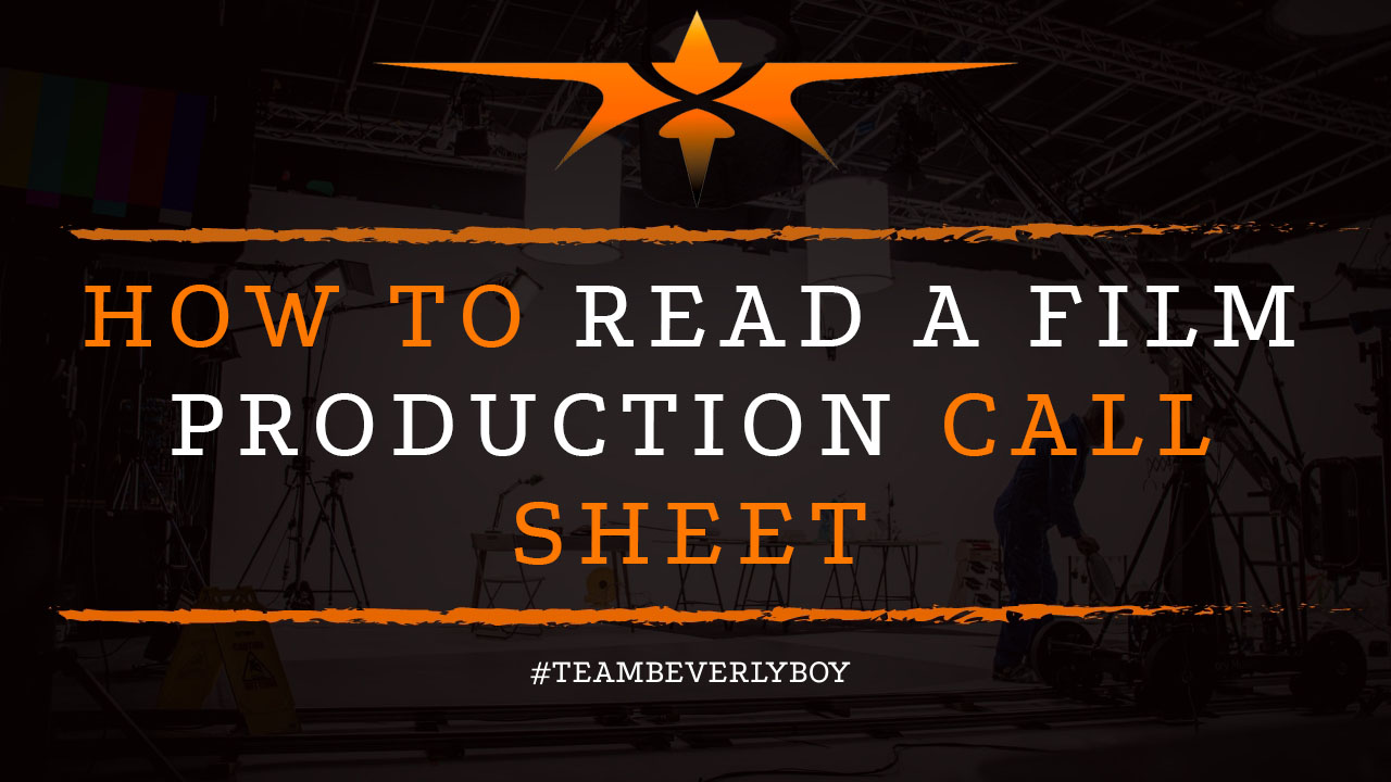 How to Read a Film Production Call Sheet