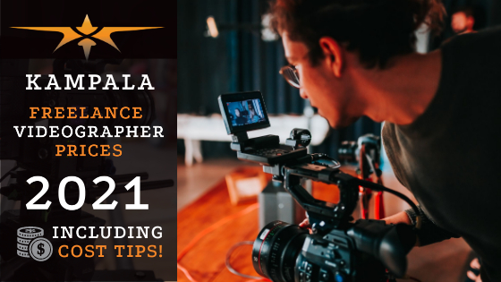 Kampala Freelance Videographer Prices in 2021
