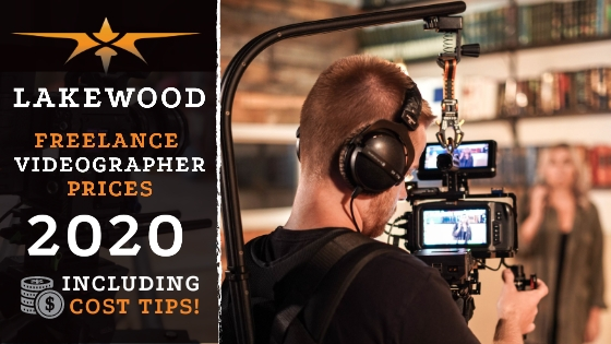 Lakewood Freelance Videographer Prices in 2020