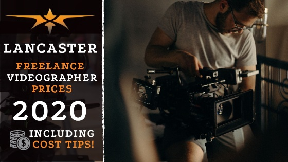Lancaster Freelance Videographer Prices in 2020