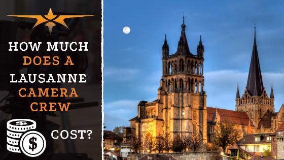 Lausanne camera crew costs