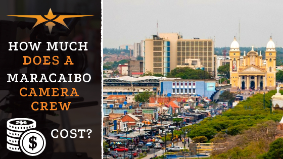 Maracaibo camera crew costs