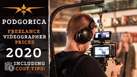 Podgorica Freelance Videographer Prices in 2020