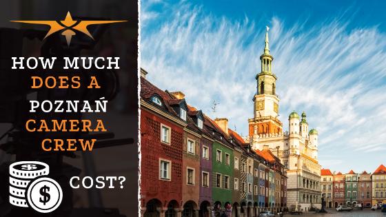 Poznań camera crew costs