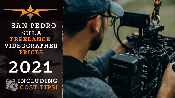 San Pedro Sula Freelance Videographer Prices in 2021