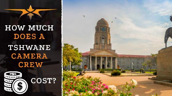 Tshwane camera crew costs