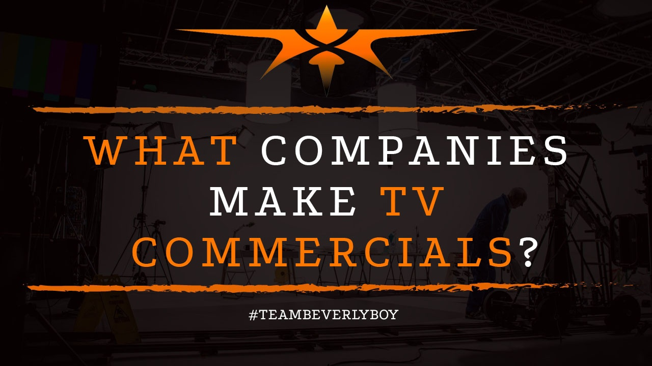 What Companies Make TV Commercials?