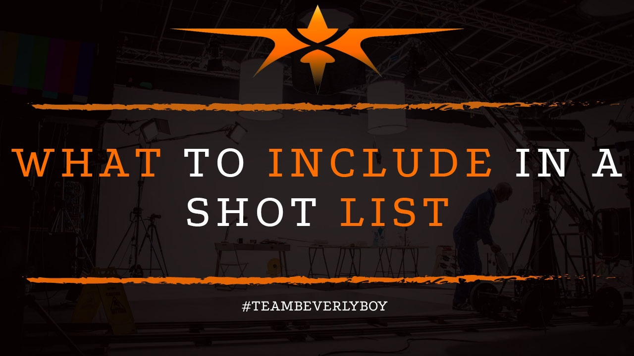 What to Include in a Shot List