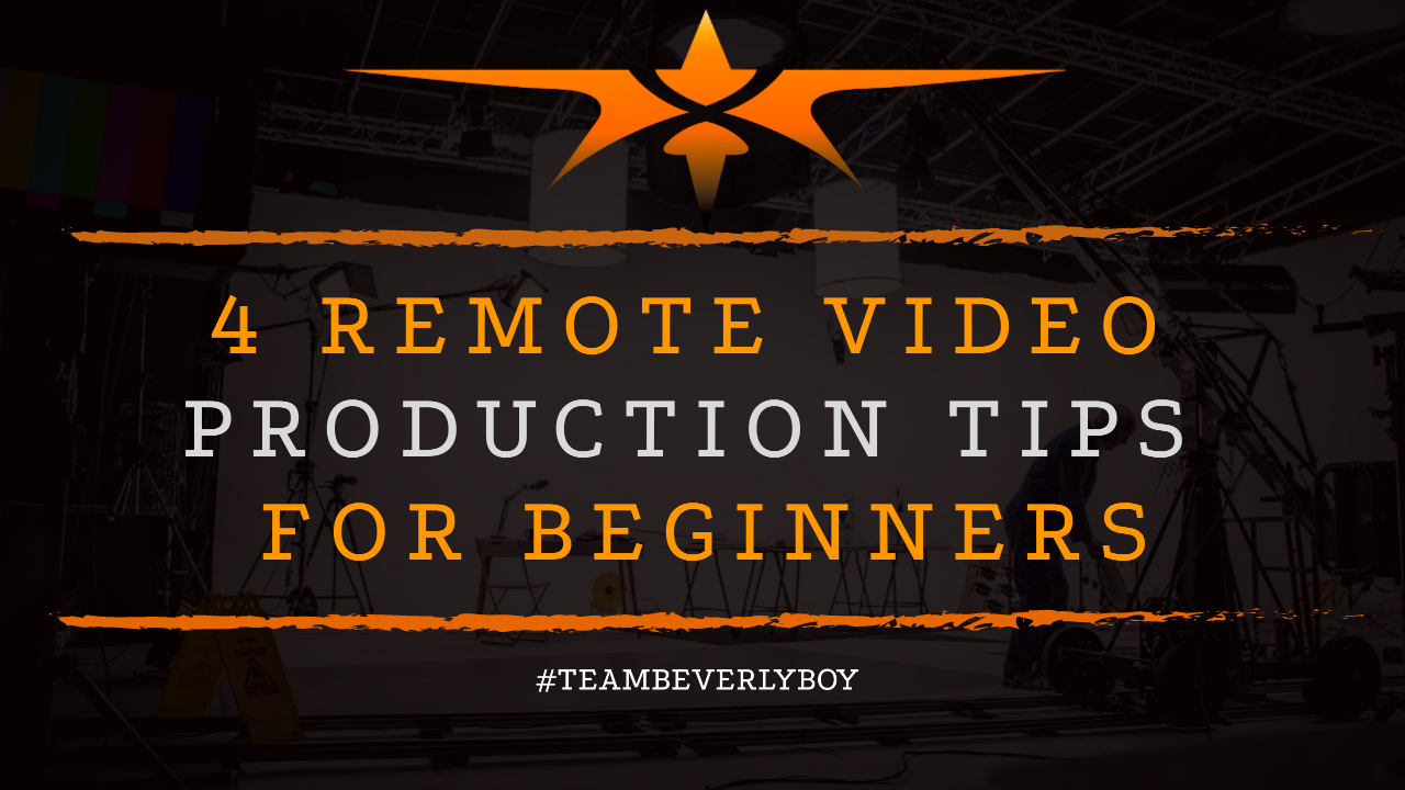 4 Remote Video Production Tips for Beginners