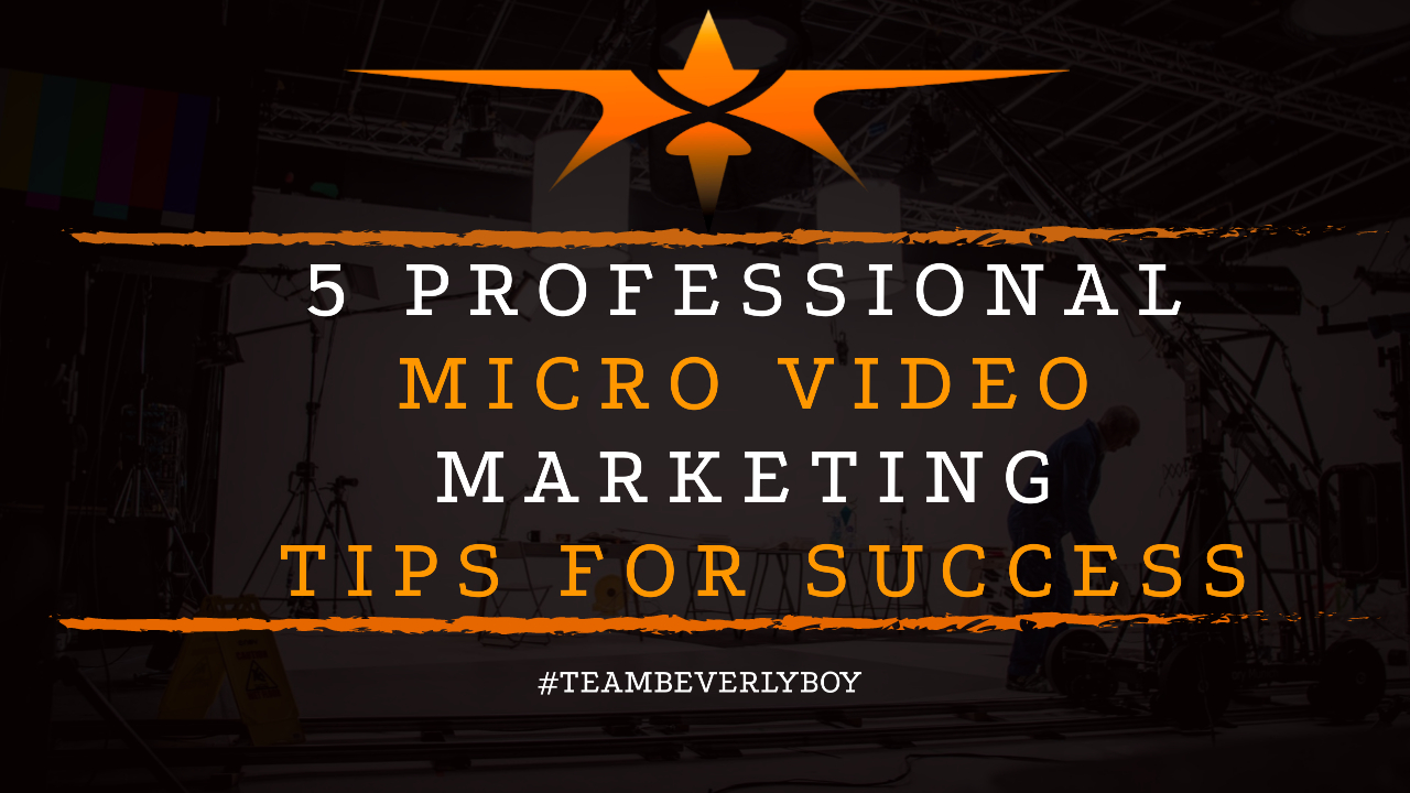 5 Professional Micro Video Marketing Tips for Success