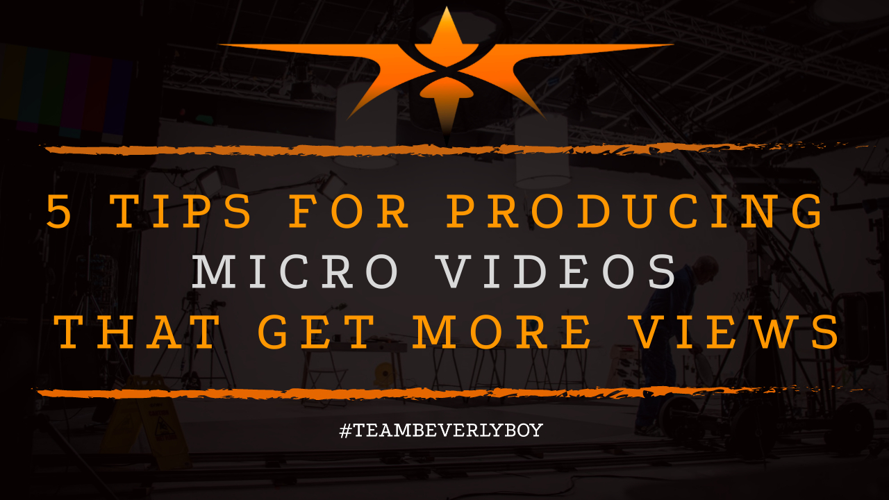 5 Tips for Producing Micro Videos that Get More Views