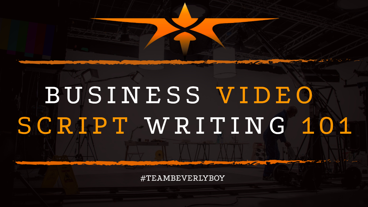 Business Video Script Writing 101