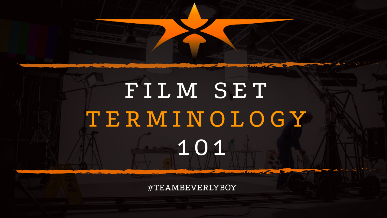 Film Set Terminology 101