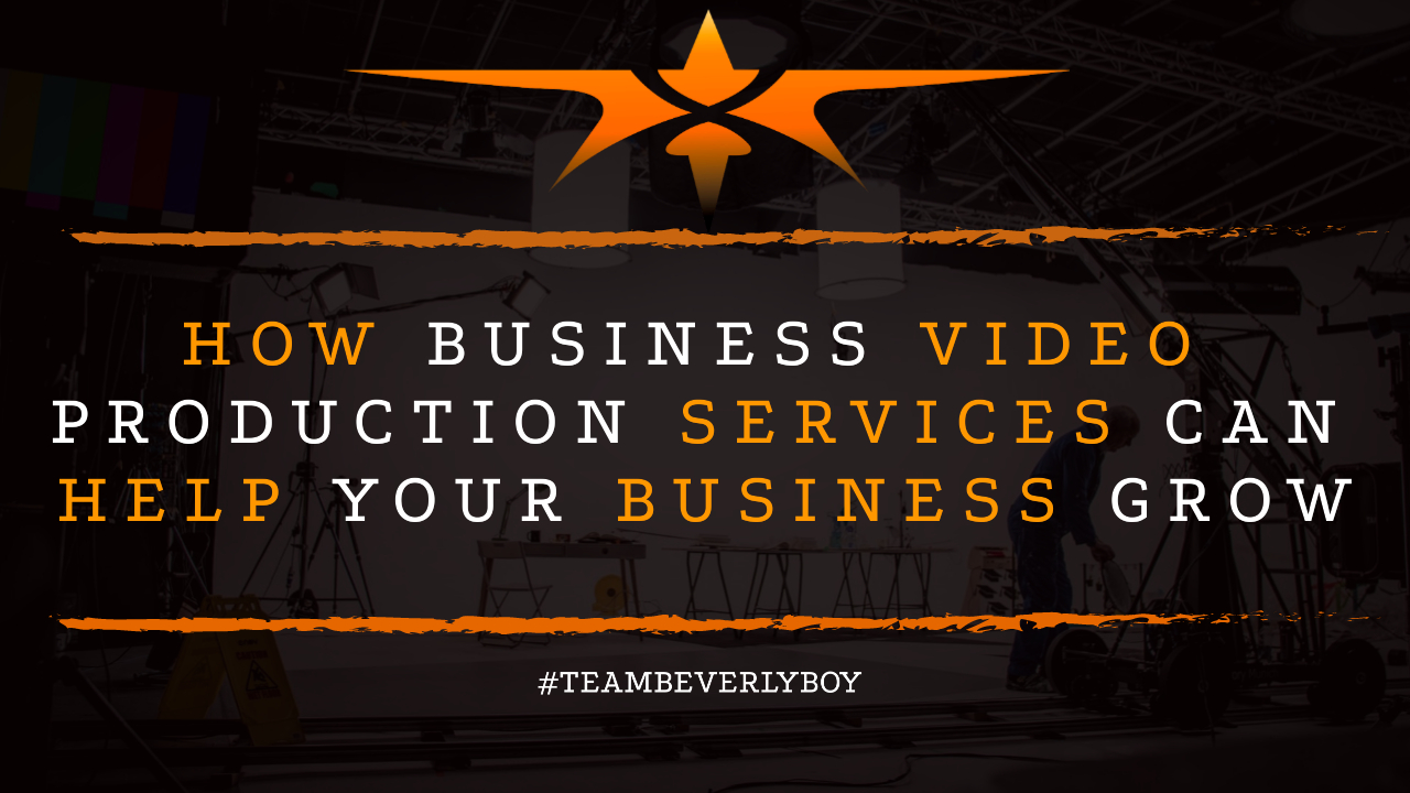 How Business Video Production Services can Help Your Business Grow