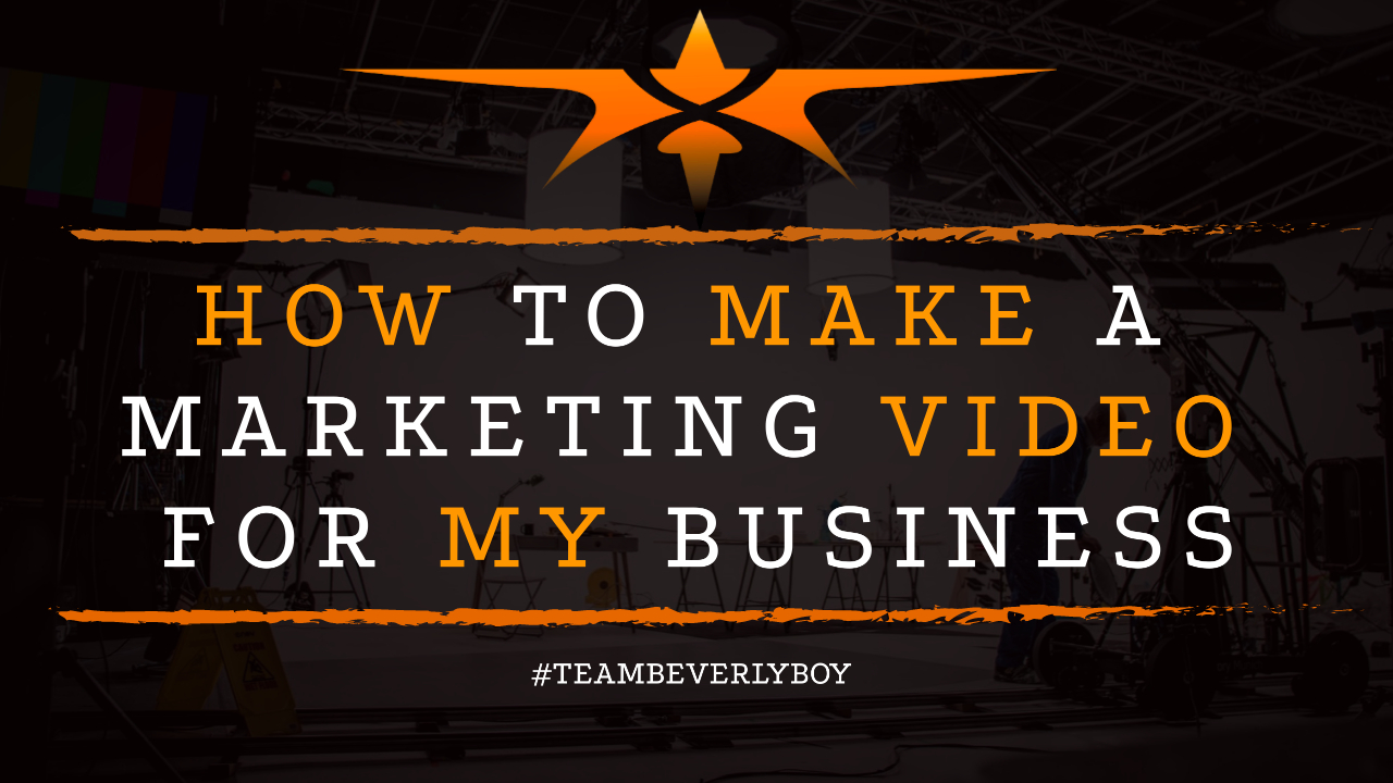How to Make a Marketing Video for My Business
