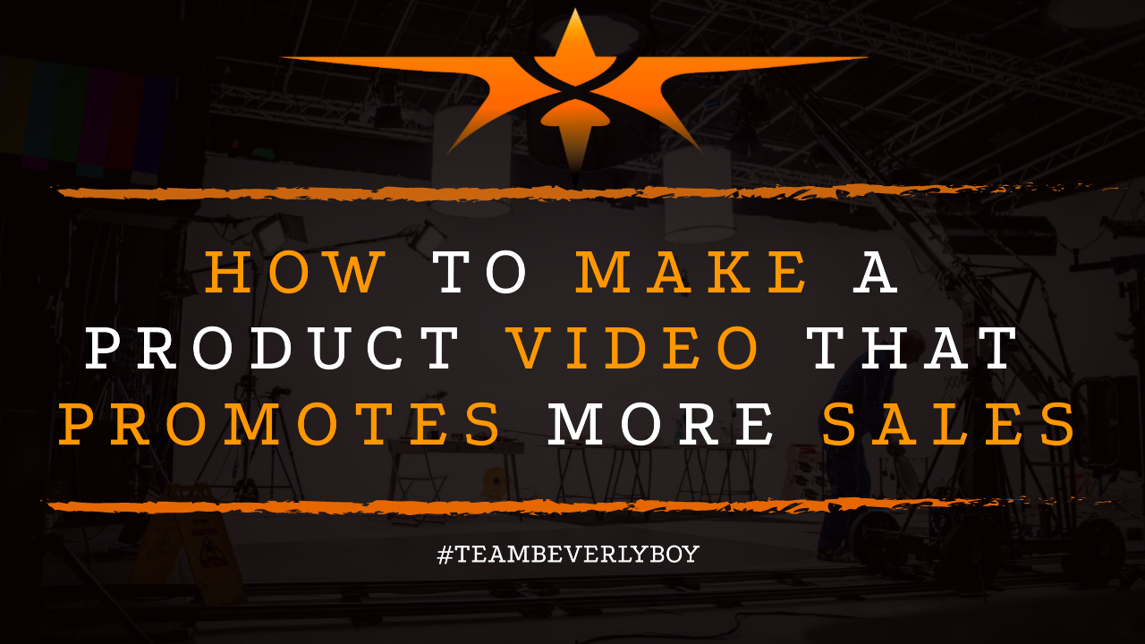 How to Make a Product Video that Promotes More Sales