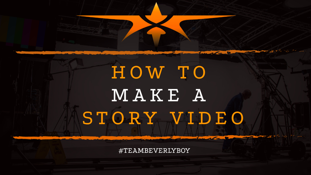 How to Make a Story Video