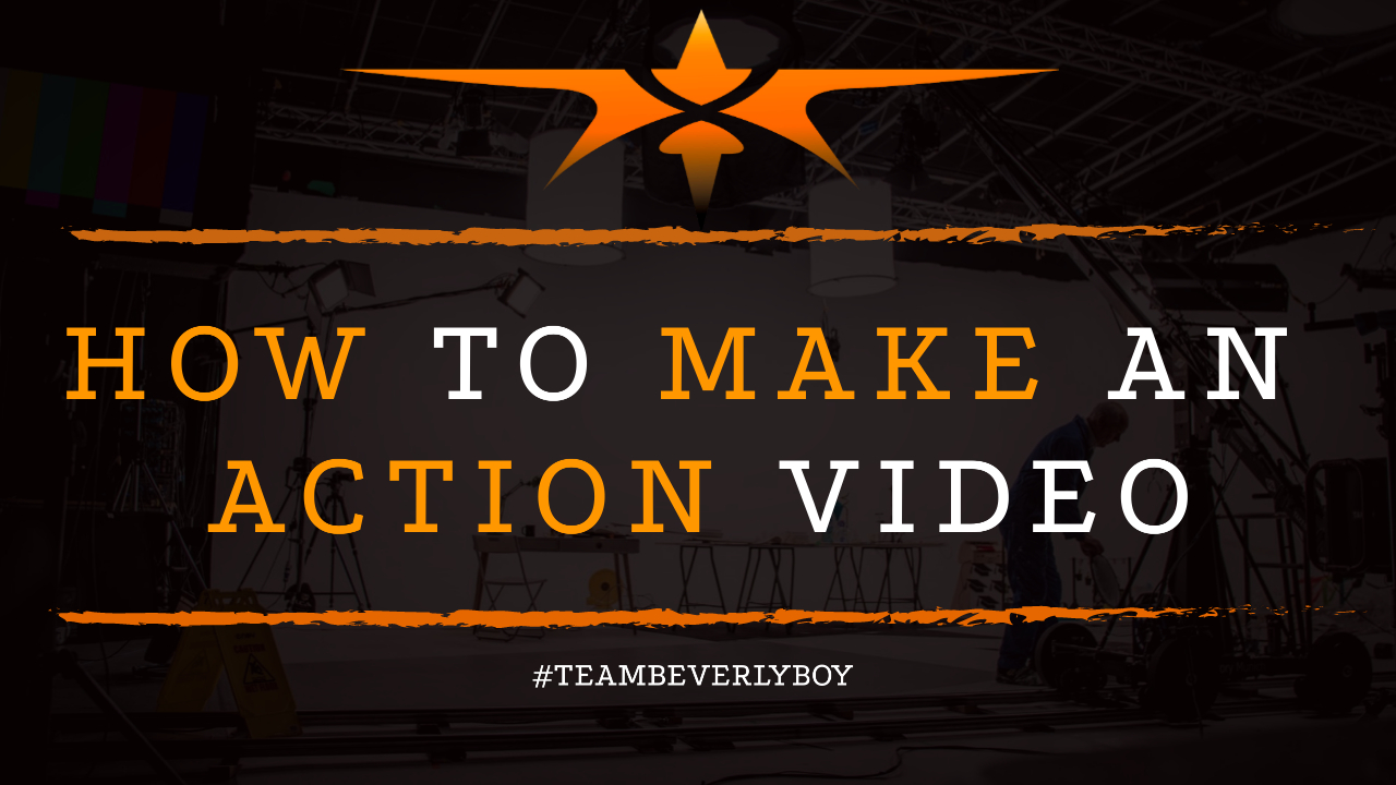 How to Make an Action Video