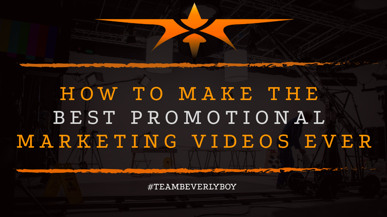 How to Make the Best Promotional Marketing Videos Ever
